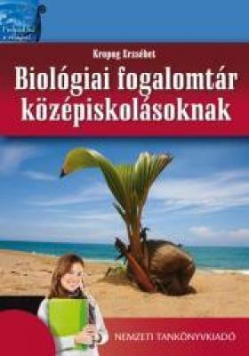 Biológiai fogalomtár középiskolásoknak