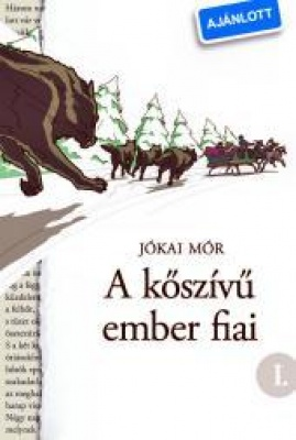 Jókai Mór: A kőszívű ember fiai I - II.