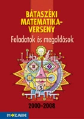 Bátaszéki matematikaverseny 2000-2008