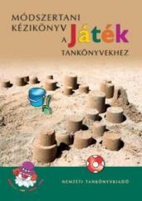Módszertani kézikönyv a Játék tankönyvekhez