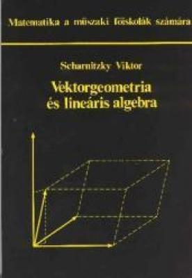 Vektorgeometria és lineáris algebra Matematika a műszaki főiskolák számára