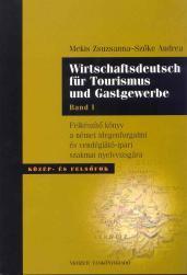 Wirtschaftsdeutsch für Tourismus und Gastgewerbe. Band I.