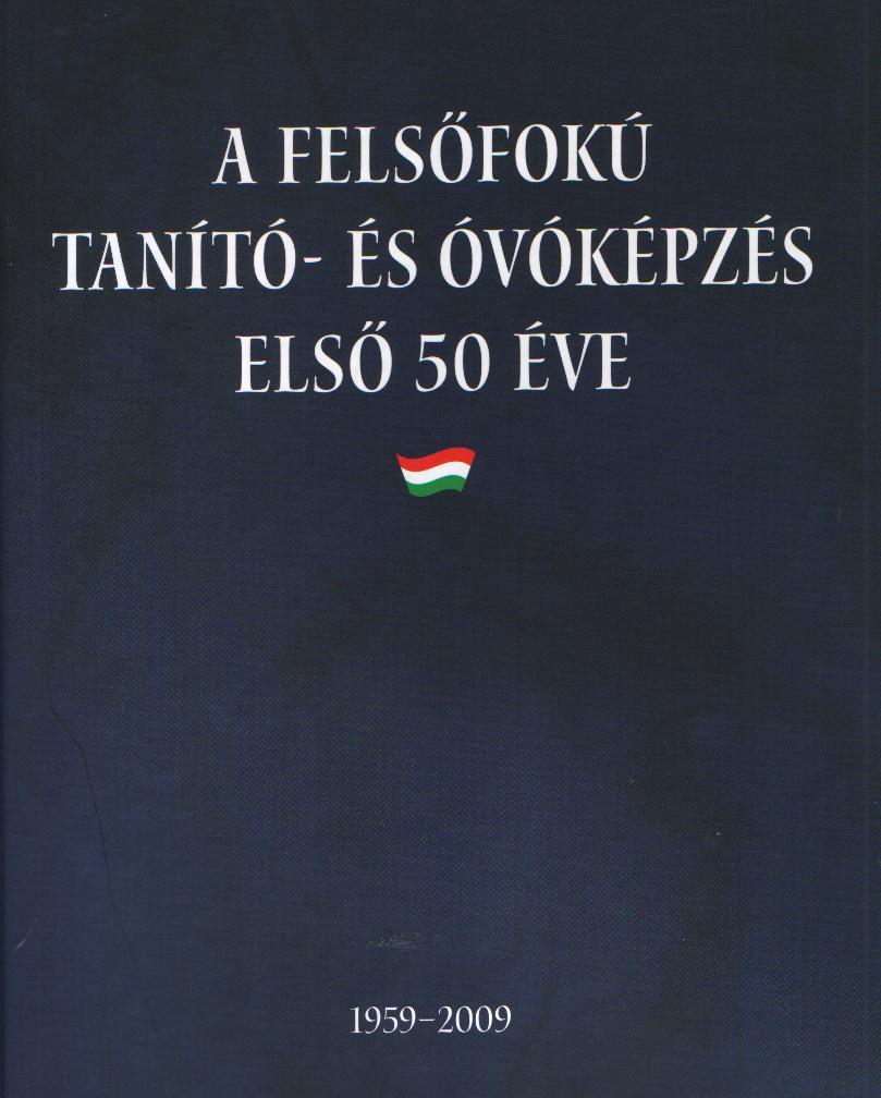 A felsőfokú tanító-és óvóképzés első 50 éve.1959-2009