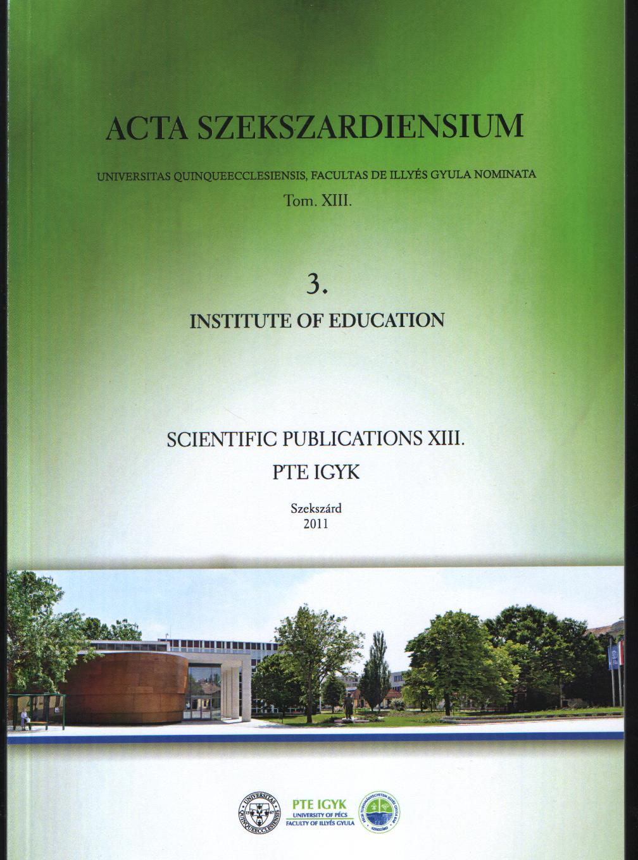 Acta Szekszardiensium Universitas Quinqueecclesiensis,Facultas De Illyés Gyula Nominata Tom XIII.