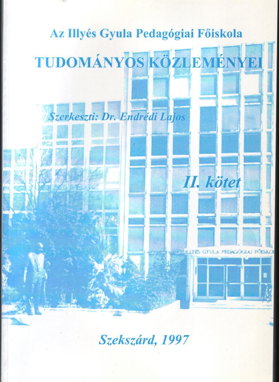 Az Illyés Gyula PEdagógiai Főiskola Tudományos Közleményei II. kötet