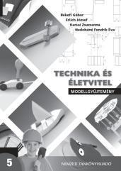 Technika és életvitel. Modellgyűjtemény 5. osztály
