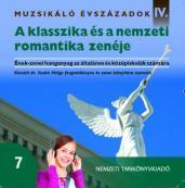 A klasszika és a nemzeti romantika zenéje Muzsikáló évszázadok IV.