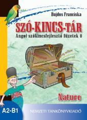 SZÓ-KINCSTÁR. Angol szókincsfejlesztő füzetek 8. Nature