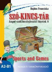 SZÓ-KINCSTÁR. Angol szókincsfejlesztő füzetek 9. Sports and Games