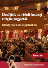 Készüljünk az írásbeli érettségi vizsgára magyarból. Emelt szint