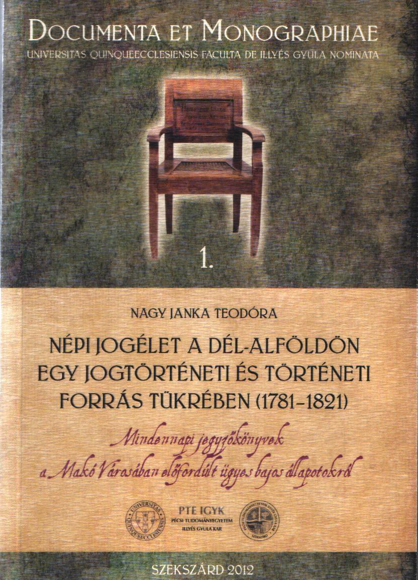 Népi jogélet a Dél-Alföldön egy jogtörténeti és történeti forrás tükrében(1781-1821)