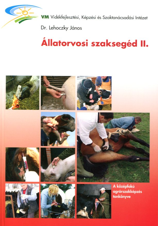Állatorvosi szaksegéd II. (szarvasmarha,ló ,sertés,kiskérődzők).