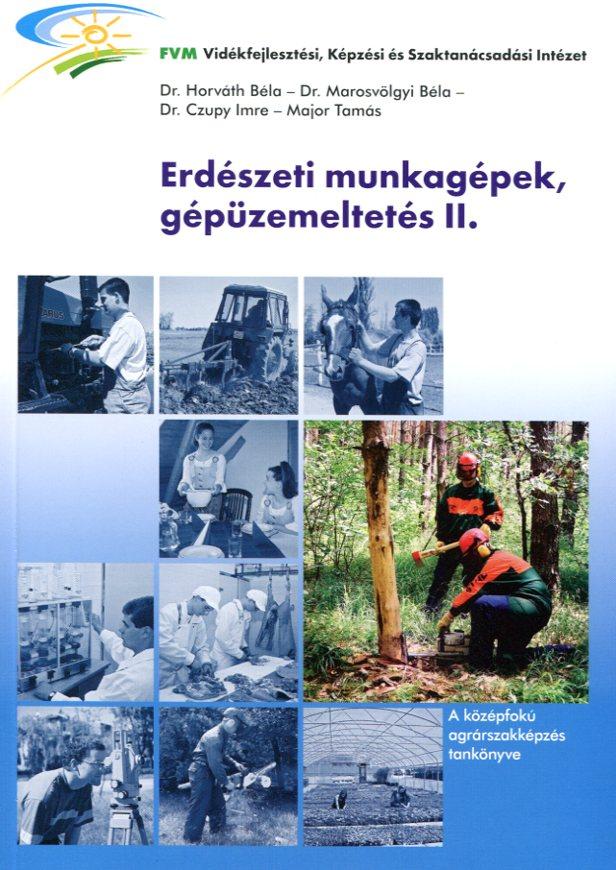Erdészeti munkagépek, gépüzemeltetés II.