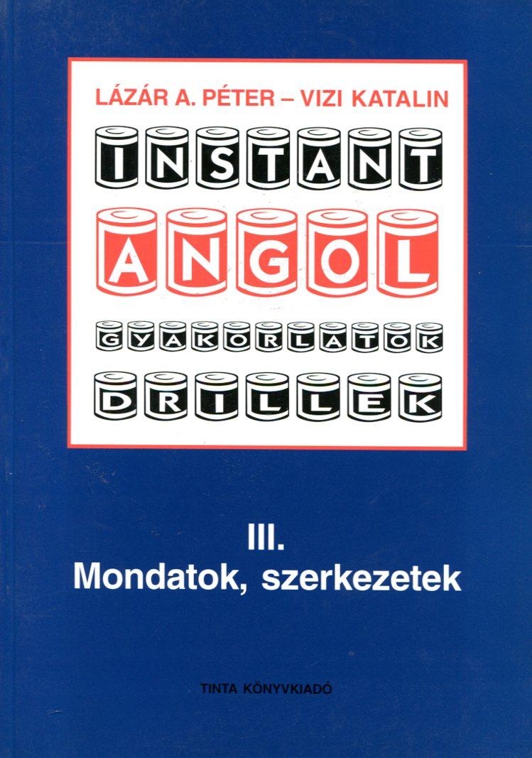 INSTANT ANGOL III. MONDATOK ÉS SZERKEZETEK