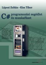 C# programozási segédlet és munkafüzet (hivatalos tankönyv)