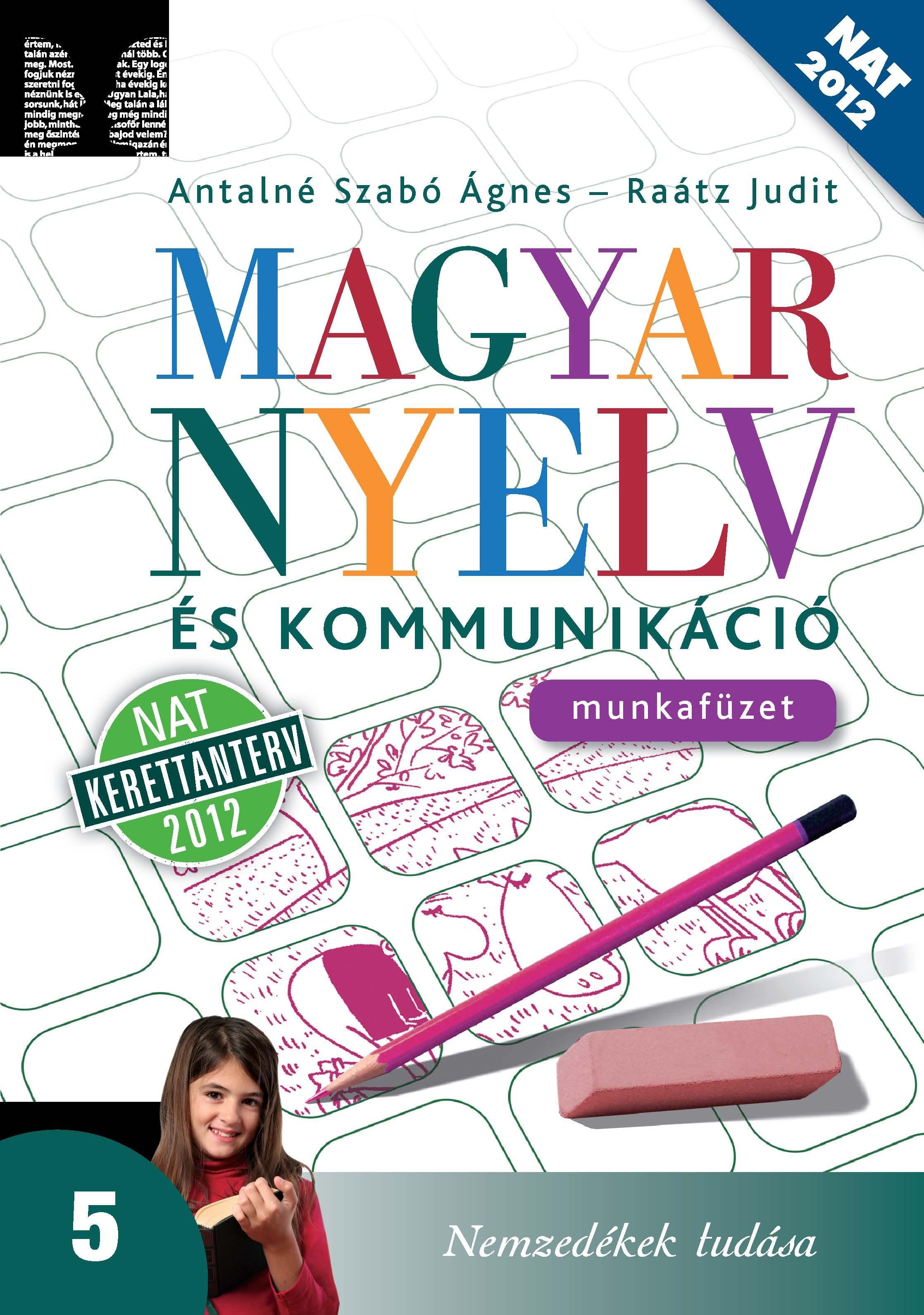 Magyar nyelv és kommunikáció Munkafüzet 5. évfolyam számára