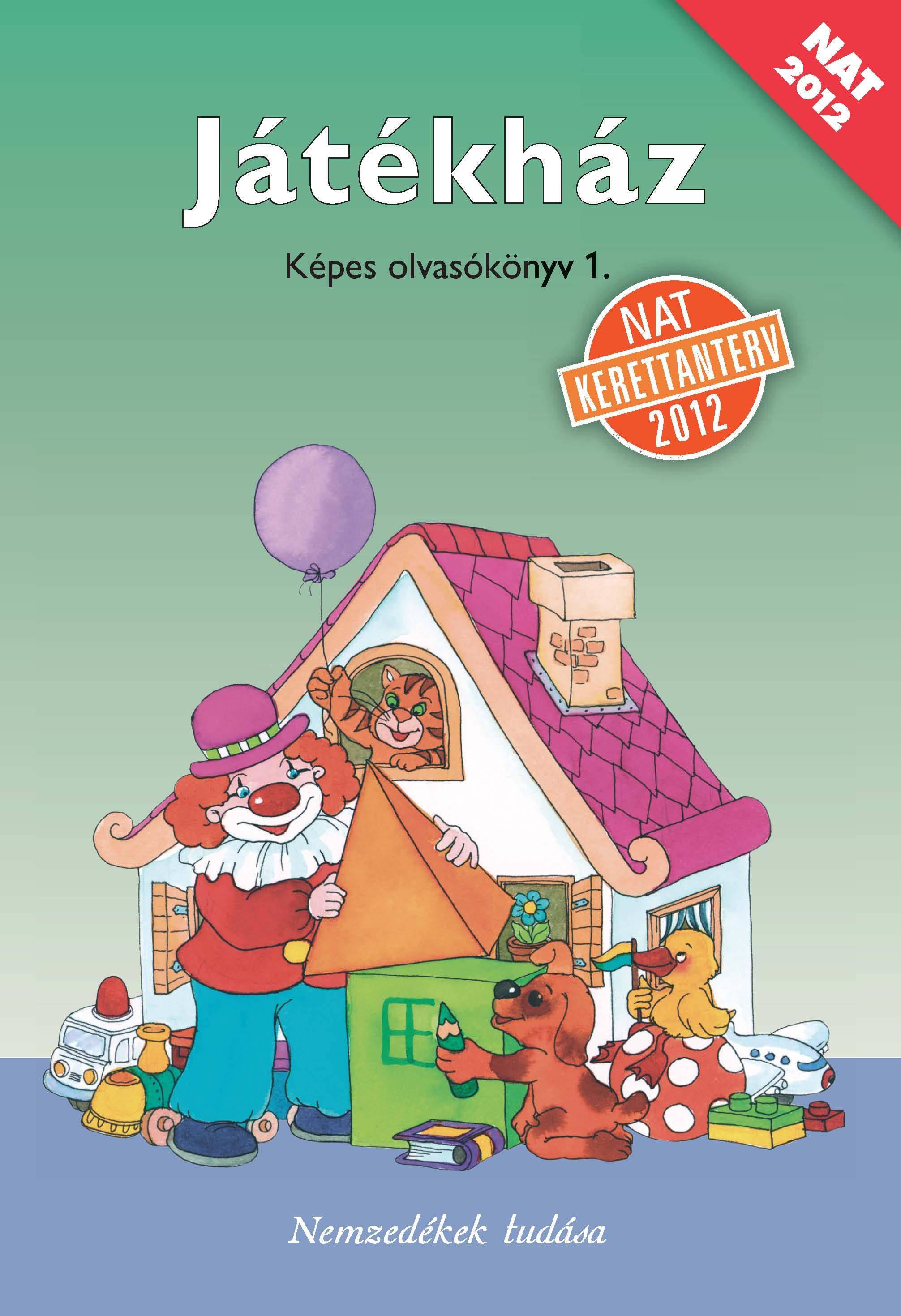 Játékház. Képes olvasókönyv az általános iskola 1. osztálya számára