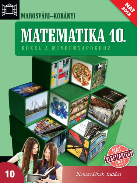 Matematika 10. Közel a mindennapokhoz