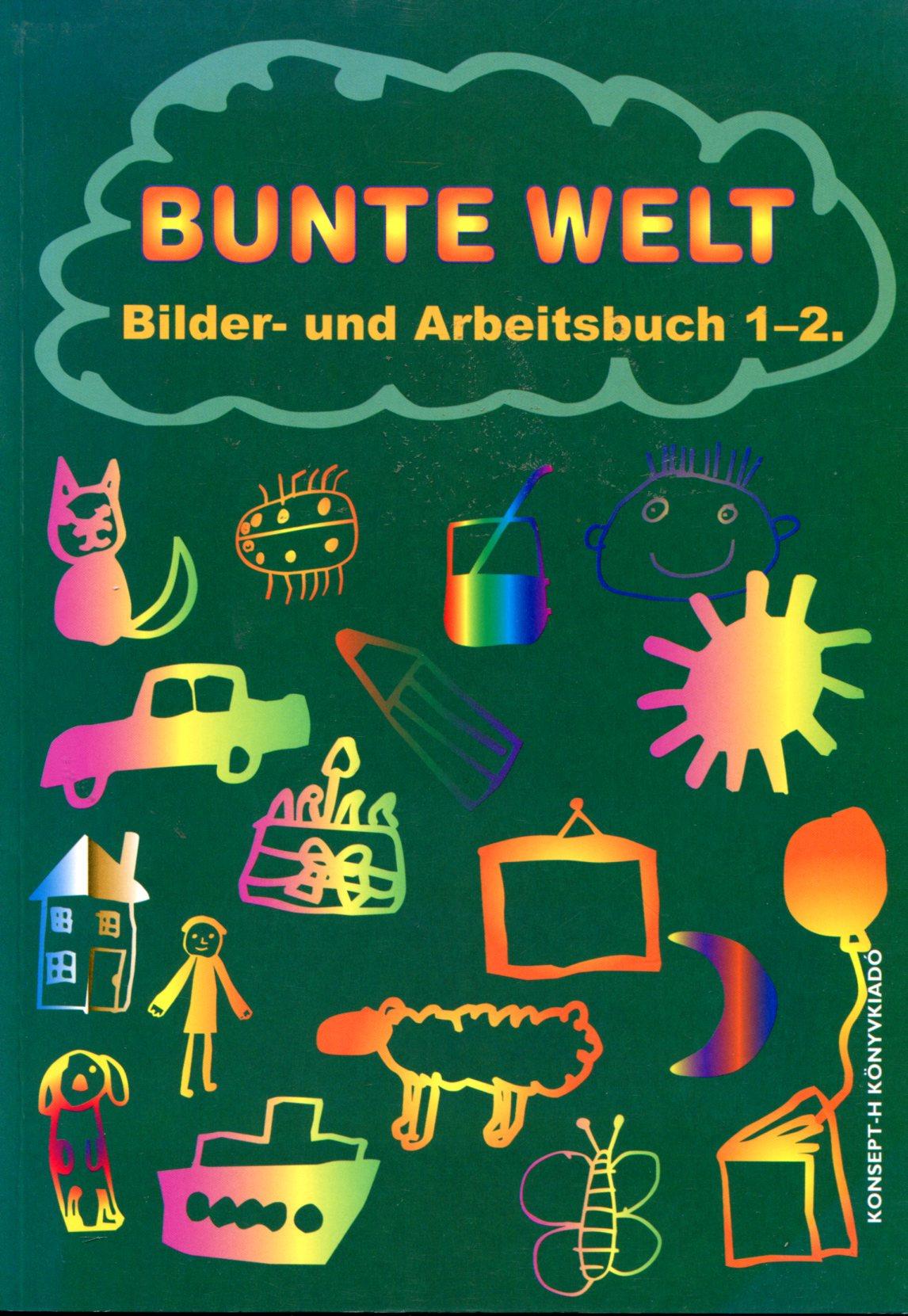 Bunte Welt. Bilder- und Arbeitsbuch 1-2.