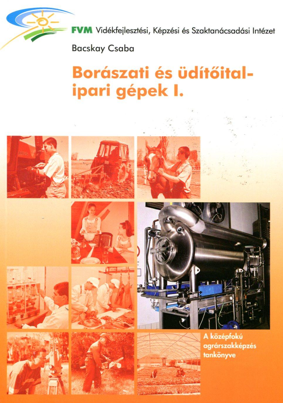Borászati és üdítőital-ipari gépek I.