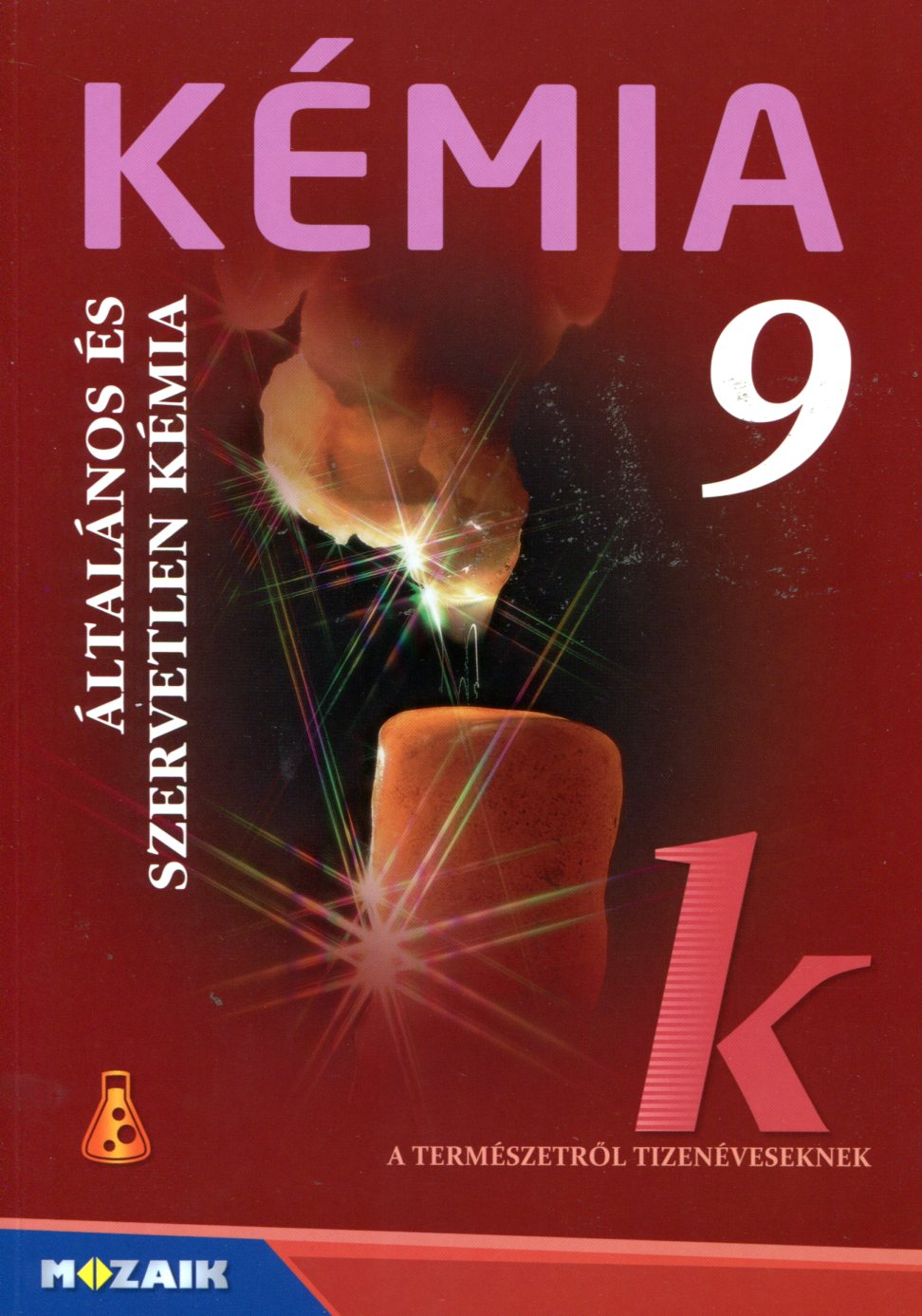 KÉMIA 9. Általános és szervetlen kémia tankönyv
