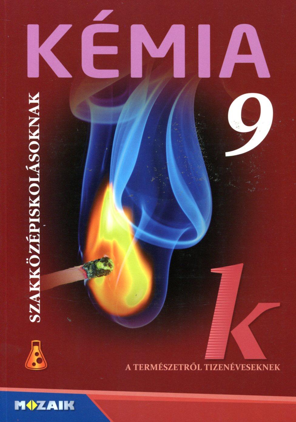 Kémia szakközépiskolásoknak 9. tankönyv