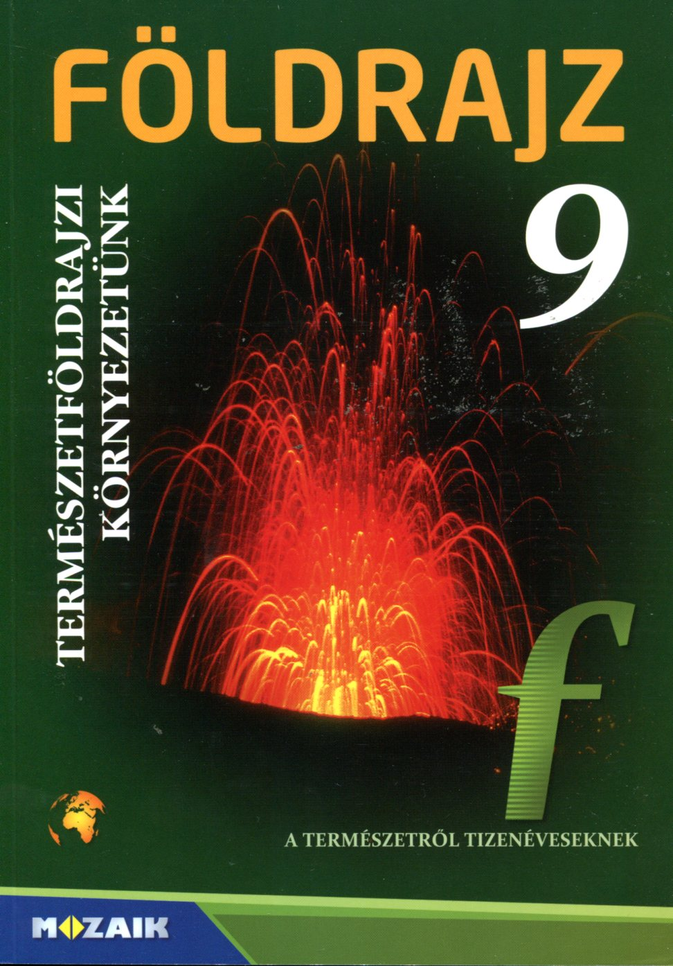 FÖLDRAJZ 9. - Kozmikus és természetföldrajzi környezetünk tankönyv