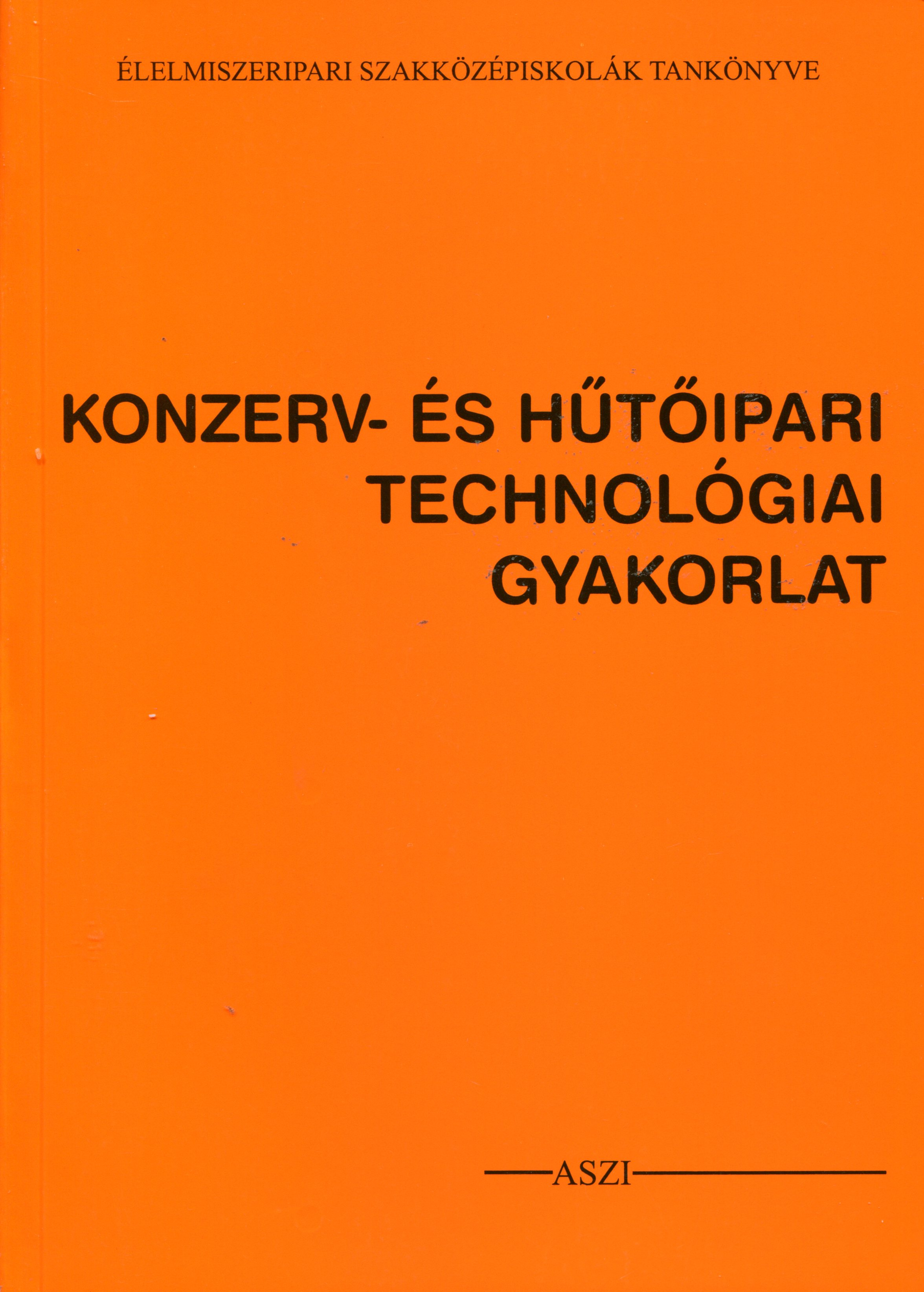 Konzerv- és hűtőipari technológiai gyakorlat