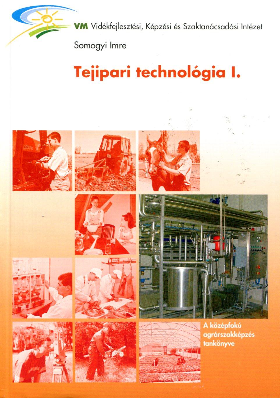 Tejipari technológia I.