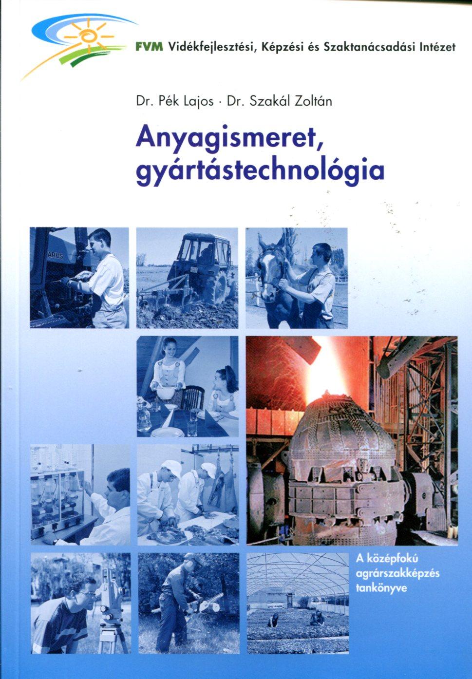 Anyagismeret, gyártástechnológia
