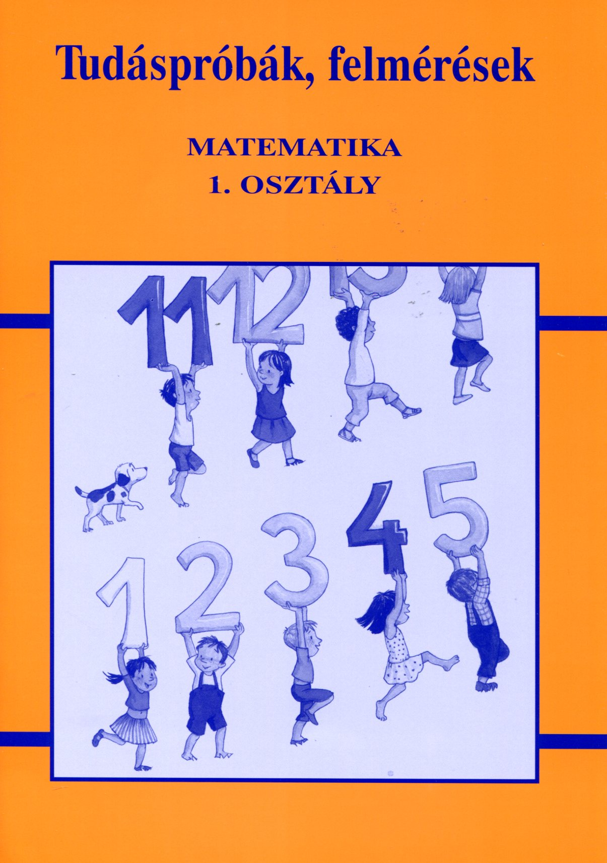 Tudáspróbák, felmérések - matematika 1. osztály