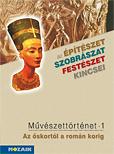 Művészettörténet 5. Tankönyv - Az őskor és az ókor művészete