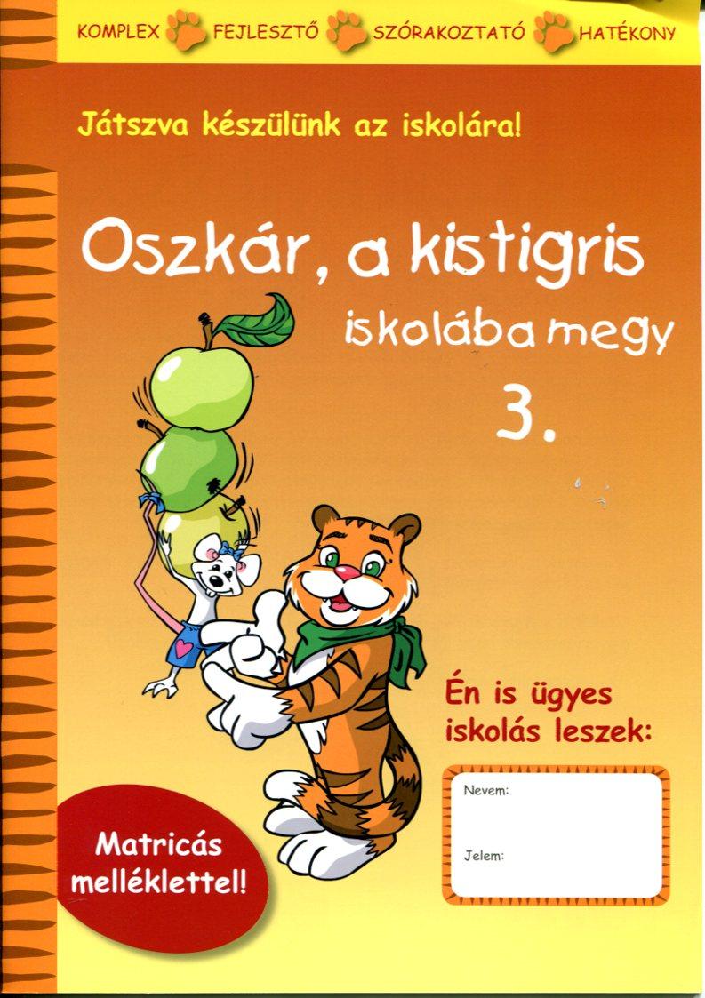 OSZKÁR, A KISTIGRIS - ISKOLÁBA MEGY 3.