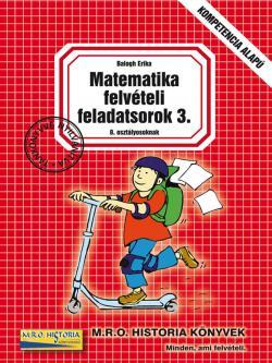 MATEMATIKA FELVÉTELI FELADATSOROK 3. 8. OSZTÁLYOSOKNAK