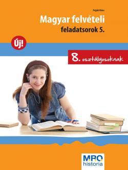 MAGYAR FELVÉTELI FELADATSOROK 5. - 8. OSZTÁLYOSOKNAK