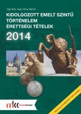 Kidolgozott emelt szintű történelem érettségi tételek 2014
