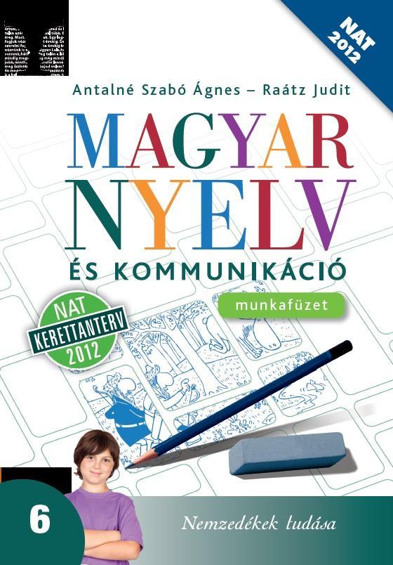 Magyar nyelv és kommunikáció 6. munkafüzet