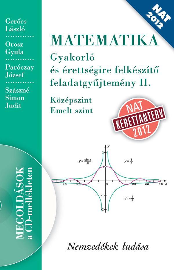 MATEMATIKA Gyakorló és érettségire felkészítő feladatgyűjtemény II. (+ CD-n a megoldások)