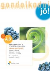 Gondolkodni jó! Matematika 8.o. Felmérő flp A, B vált. tanulói