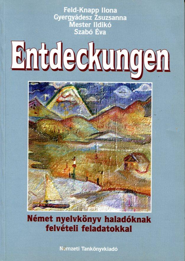 Entdeckungen. Német nyelvkönyv haladóknak
