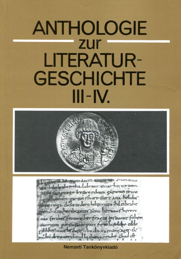 Anthologie zur Literaturgeschichte III-IV. Német irodalmi szemelvénygyűjtemény