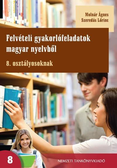 Felvételi gyakorlófeladatok magyar nyelvből 8. osztályosoknak