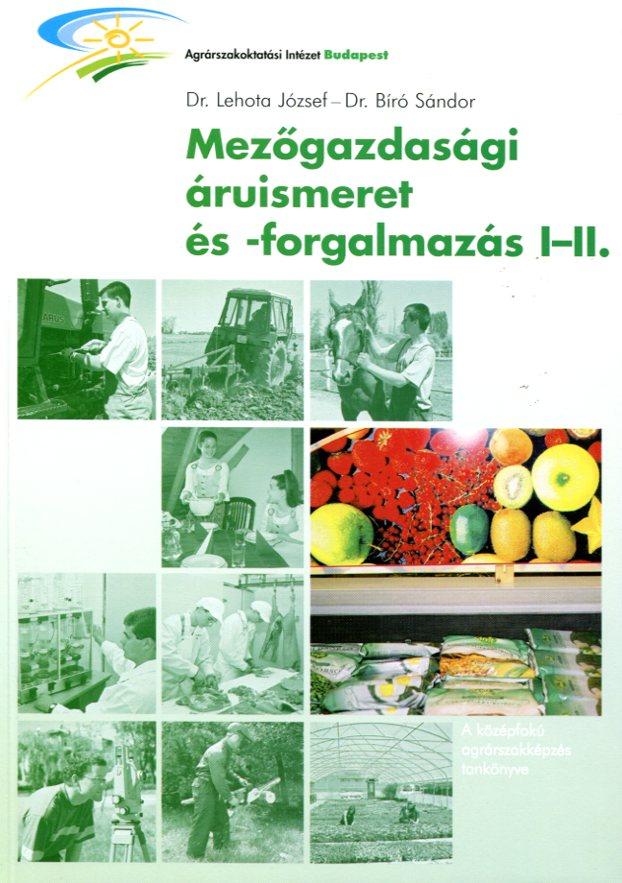 Mezőgazdasági áruismeret és -forgalmazás I-II.