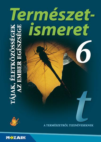 Természetismeret 6. Tankönyv - Magyarország tájai és életközösségei