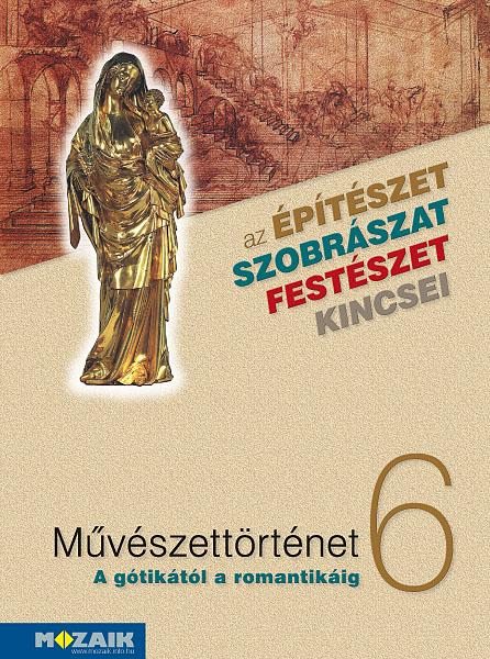 Művészettörténet 6. Tankönyv - A középkor művészete