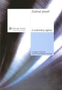 A tudomány egésze A magyar tudomány tudománypedagógiai szemléje