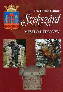 Szekszárd - Mesélő útikönyv