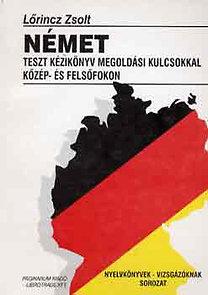 Német teszt kézikönyv megoldási kulcsokkal közép- és felsőfokon