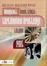 Kidolgozott emelt szintű történelem érettségi tételek 2015