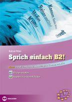 Sprich einfach B2! Német szóbeli érettségire és nyelvvizsgára (Goethe, Telc, ECL)